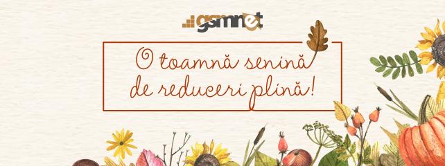 O toamna senina de reduceri plina te asteapta pe GSMnet.ro!